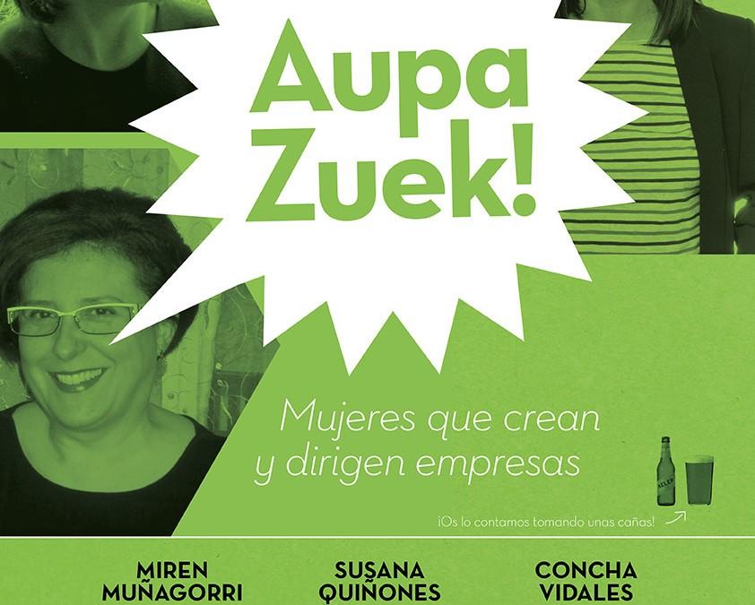 """4º Encuentro #AupaZuek: """"Mujeres que crean y dirigen empresas"""""""