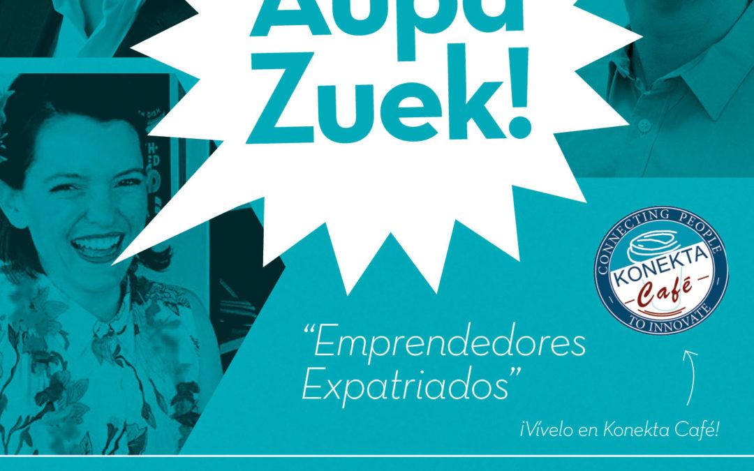 """Emprendedores Expatriados"" – Crónica 14º Encuentro #AupaZuek"
