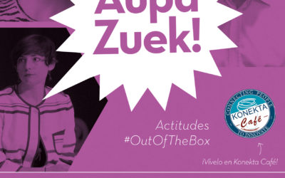 """""""Actitudes Out Of The Box"""" – Crónica 15º Encuentro #AupaZuek"""